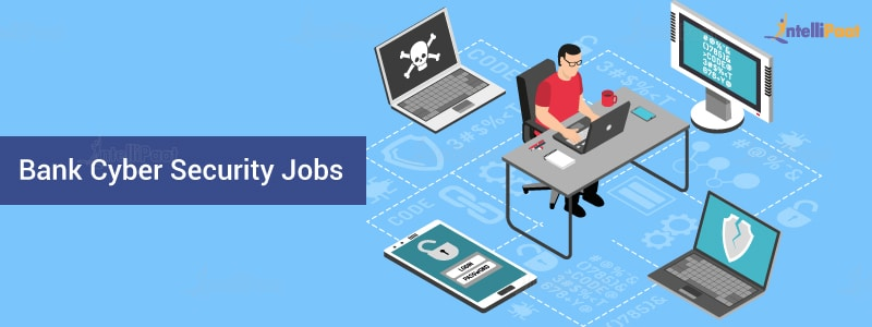 Cyber Security Jobs in Banking Sector